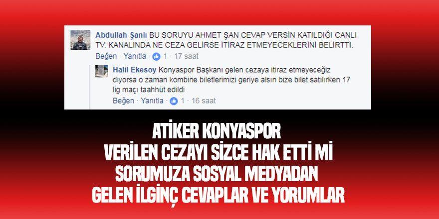 Atiker Konyaspor verilen cezayı hak etti mi sorusuna yorumlar