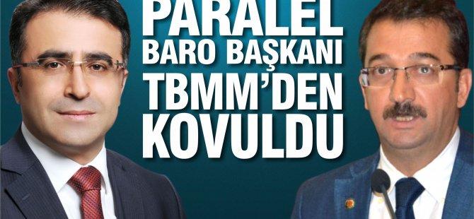 Paralel Konya Barosu Başkanı Fevzi KAYACAN TBMM' den kovuldu