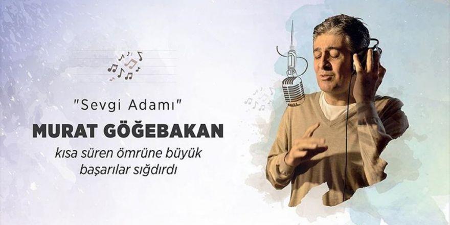 'Sevgi Adamı Murat Göğebakan'