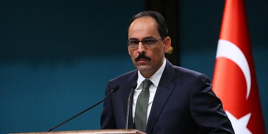 Cumhurbaşkanlığı Sözcüsü Kalın: Ab Yetkilileri Türkiye'nin Çabalarına Destek Olmadı