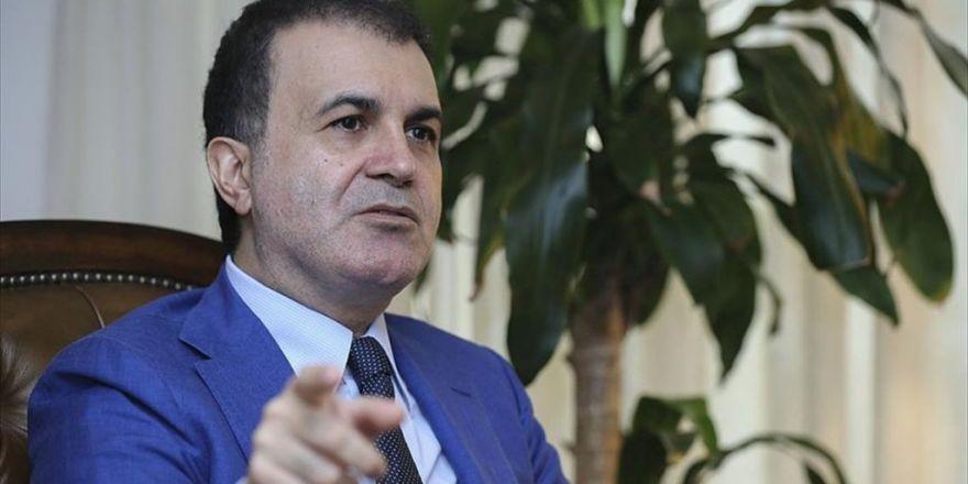 Ab Bakanı Ve Başmüzakereci Çelik: Türkiye'ye Mesajlar Göndermeyi Bırakıp Asıl Ajandanıza Odaklanın
