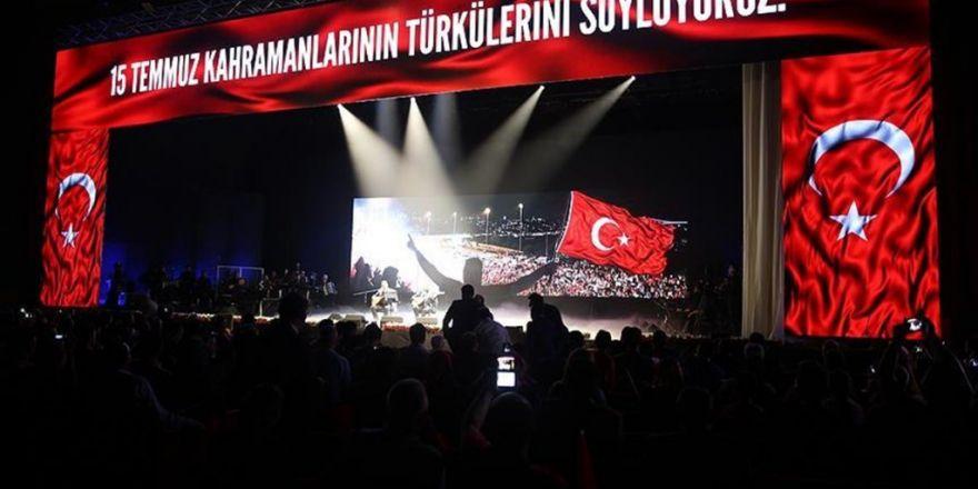 '15 Temmuz Kahramanları' Türkülerle Anıldı