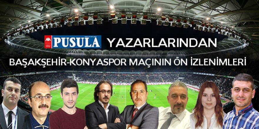 Başakşehir-Konyaspor maçının ön izlenimleri