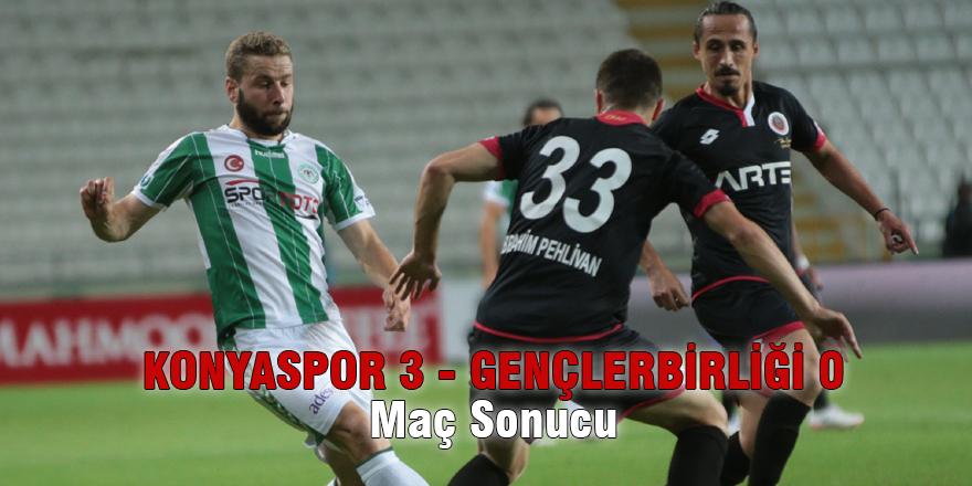 Konyaspor 3- Gençlerbirliği 0