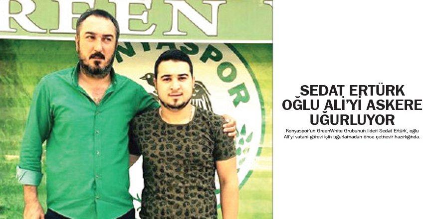Sedat Ertürk Oğlu Ali'yi Askere Uğurluyor