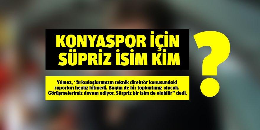 Konyaspor için süpriz isim kim?