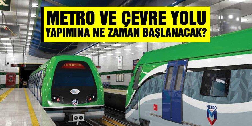 Konya'da metro ve çevre yolu yapımına ne zaman başlanacak?