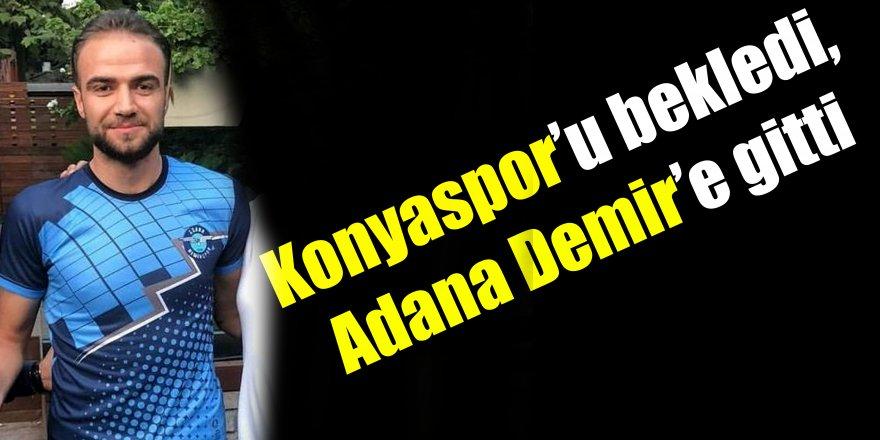 Konyaspor'u bekledi, Adana Demir'e gitti