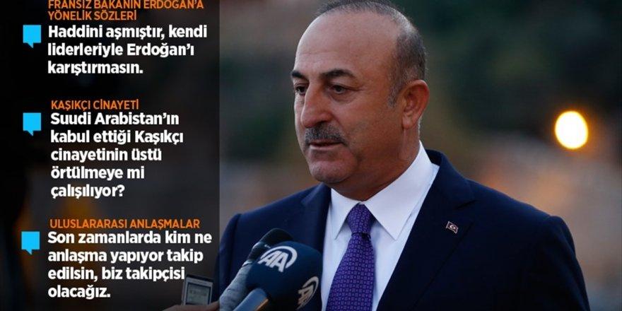 Dışişleri Bakanı Çavuşoğlu: Fransa Dışişleri Bakanı Her Şeyden Önce Haddini Aşmıştır