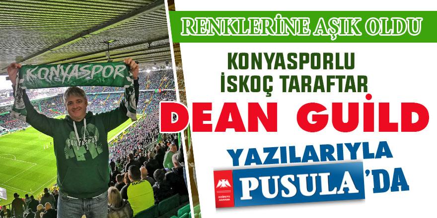 Konyasporlu İskoç tarafar Dean Guild yazılarıyla Pusula'da