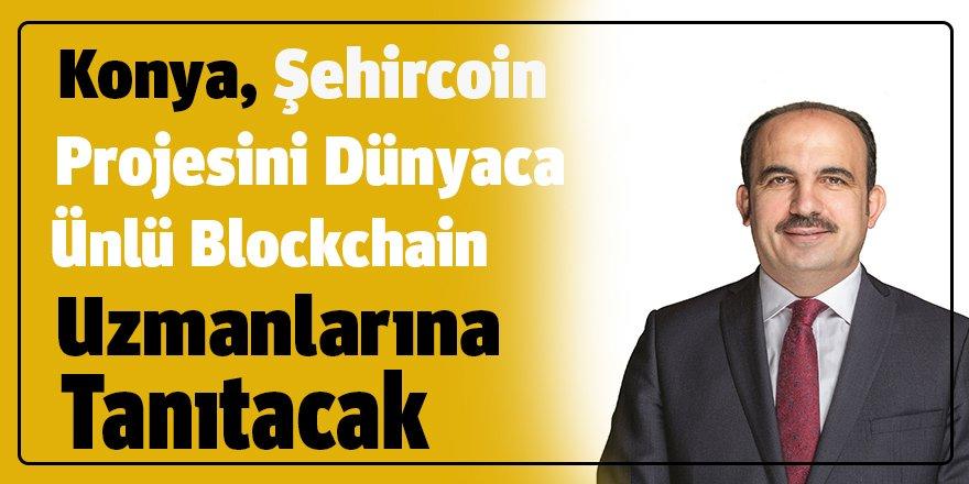 Konya, Şehircoin Projesini  Dünyaca Ünlü Blockchain Uzmanlarına Tanıtacak
