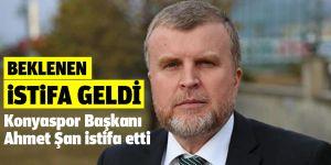 Ahmet Şan istifa etti