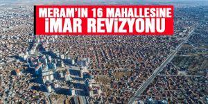 Meram'ın 16 mahallesinde imar planı revizyon çalışmaları