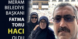 "Başkan Fatma Toru ""HACI"" oldu"