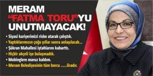 Fatma Toru: Meram unutmayacak
