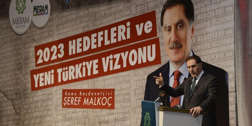 """Şeref Malkoç """"Yeni Türkiye Vizyonu""""nu anlattı"""