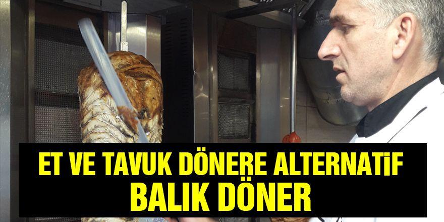"""Et ve Tavuk Dönere Alternatif """"Balık Döner"""""""