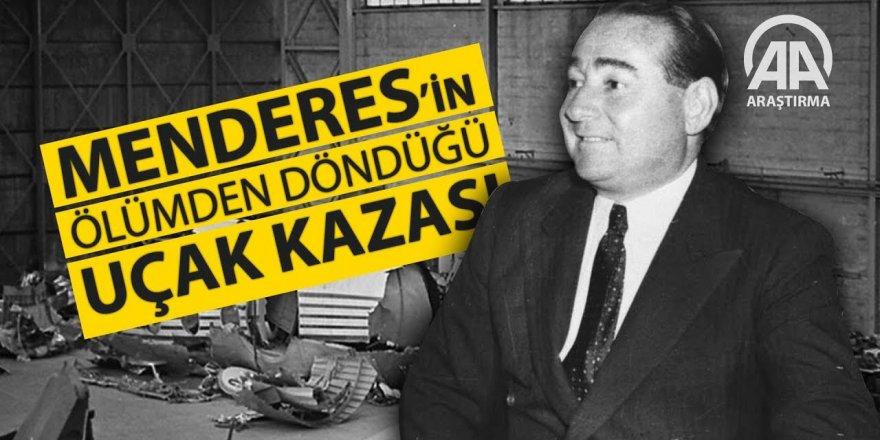 Menderes'in ölümden döndüğü uçak kazası